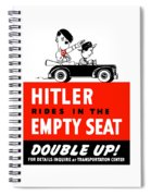 Hitler Rides In The Empty Seat Spiral Notebook