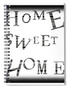Home Sweet Home 3 Spiral Notebook