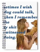 Human And Dog Face To Face  Spiral Notebook