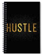 Hustle Spiral Notebook