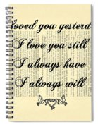 I Always Will Love You Spiral Notebook