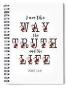 I Am The Way The Truth And The Life Typography Spiral Notebook
