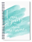 I Am Yours Spiral Notebook