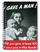 I Gave A Man - Ww2 Spiral Notebook
