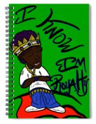 I Know Im Royalty  Spiral Notebook