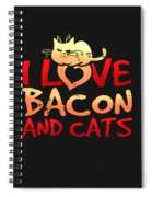 I Love Bacon And Cats Spiral Notebook