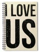 I Love Us Signage Art Spiral Notebook