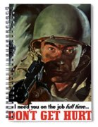 I Need You On The Job Full Time Spiral Notebook
