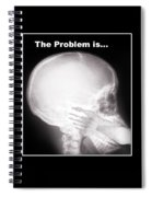I See The Problem Spiral Notebook