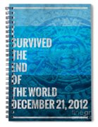 I Survived The End Of The World Spiral Notebook