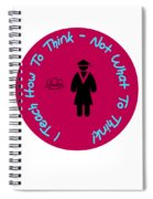 I Teach How To Think Not What To Think  Gift For A Teacher Spiral Notebook