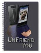 I Unfriend You Spiral Notebook