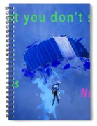 If At First You Don't Succeed, Skydiving's Not For You. Spiral Notebook