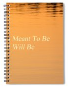 If It's Meant To Be It Will Be Spiral Notebook