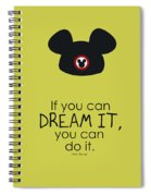 If You Can Dream It, You Can Do It Spiral Notebook