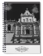 Iglesia San Francisco - Antigua Guatemala Bnw Spiral Notebook