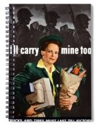 I'll Carry Mine Too Spiral Notebook