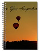 I'll Follow You Anywhere Spiral Notebook