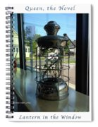 Image Included In Queen The Novel - Lantern In Window 19of74 Enhanced Poster Spiral Notebook