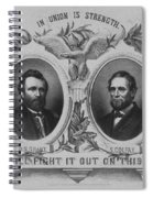 In Union Is Strength - Ulysses S. Grant And Schuyler Colfax Spiral Notebook