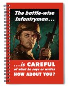 Infantryman Is Careful Of What He Says Spiral Notebook
