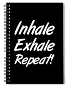 Inhale Exhale Repeat Spiral Notebook
