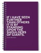 Inspirational Quotes Series 007 Isaac Newton Spiral Notebook