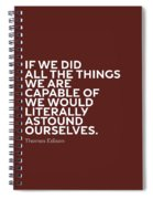 Inspirational Quotes Series 009 Thomas Edison Spiral Notebook