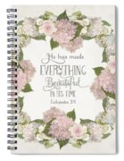 Inspirational Scripture - Everything Beautiful Pink Hydrangeas And Roses Spiral Notebook