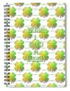 Irish I Had A Beer Typography Spiral Notebook