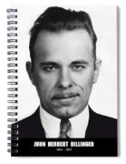 John Dillinger - Bank Robber And Gang Leader Spiral Notebook