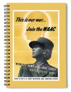 Join The Waac - Women's Army Auxiliary Corps Spiral Notebook