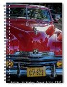 Kaiser Virginian Deluxe - 1949 Convertible Spiral Notebook