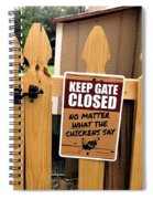 Keep The Gate Closed Spiral Notebook