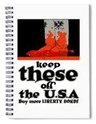 Keep These Off The Usa - Ww1 Spiral Notebook
