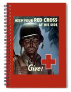 Keep Your Red Cross At His Side Spiral Notebook