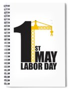 Labor Day May 1st Spiral Notebook