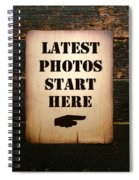 Latest Photos Start Here Spiral Notebook