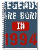 Legends Are Born In 1994 Spiral Notebook