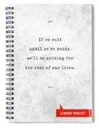 Lemony Snicket Quotes - Literary Quotes - Book Lover Gifts - Typewriter Quotes Spiral Notebook