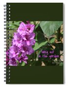 Lessons From Nature - Hang Out In The Garden Spiral Notebook