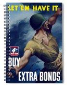 Let Em Have It - Buy Extra Bonds Spiral Notebook