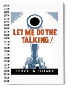 Let Me Do The Talking Spiral Notebook