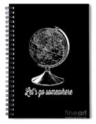 Let's Go Somewhere Tee White Ink Spiral Notebook