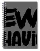 Lewd Behavior Spiral Notebook