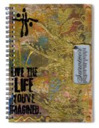 Life As You Imagined It Spiral Notebook