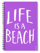 Life Is A Beach White Ink Tee Spiral Notebook