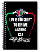 Life Is Too Short With Boring Car Spiral Notebook