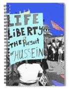 Life Liberty Pursuit Of Hussein Pro Desert Storm Rally Tucson Arizona 1991-2008 Spiral Notebook