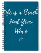 Lifes A Beach Spiral Notebook